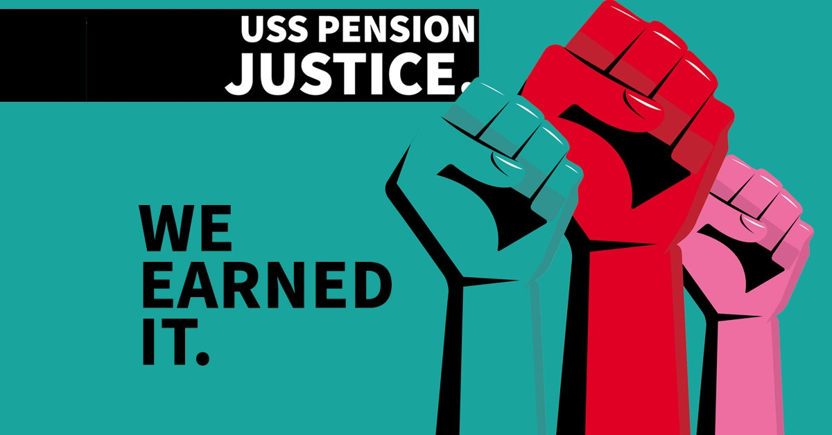 USS pension justice - we earned it