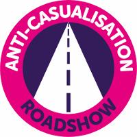 Anti-Casualisation Roadshow